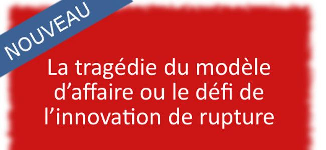 La-source-du-dilemme-de-l'innovateur-ou-la-tragedie-du-modele-d'affaire